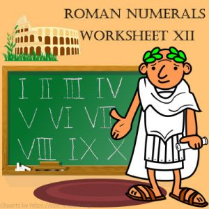 Roman Numerals Worksheet 12 Roman Numerals Worksheet 12