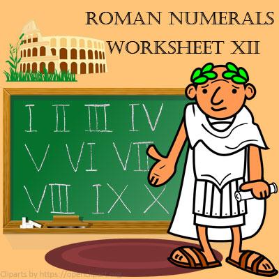 Roman Numerals Worksheet 12