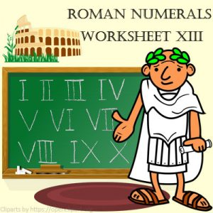 Roman Numerals Worksheet 13 Roman Numerals Worksheet 13