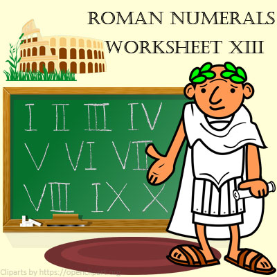 Roman Numerals Worksheet 13