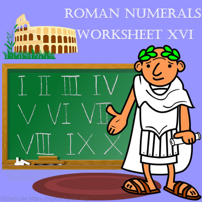 Roman Numerals Worksheet 16 Roman Numerals Worksheet 16