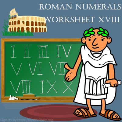 Roman Numerals Worksheet 18 Roman Numerals Worksheet 18