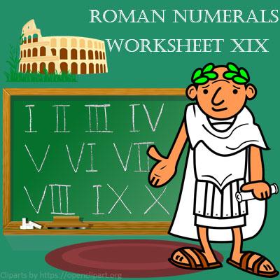 Roman Numerals Worksheet 19 Roman Numerals Worksheet 19