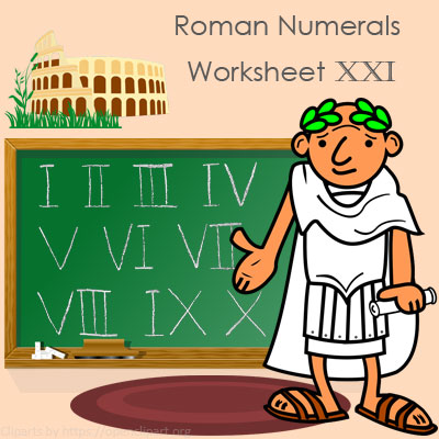 Roman Numerals Worksheet 21 Roman Numerals Worksheet 21