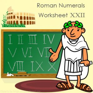 Roman Numerals Worksheet 22 Roman Numerals Worksheet 22