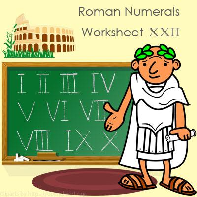 Roman Numerals Worksheet 22 Roman Numerals Worksheet 22