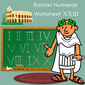 Roman Numerals Worksheet 23 Roman Numerals Worksheet 23