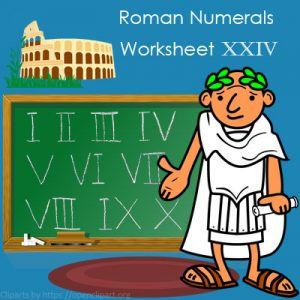 Roman Numerals Worksheet 24 Roman Numerals Worksheet 24