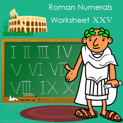 Roman Numerals Worksheet 25