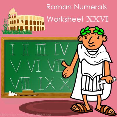 Roman Numerals Worksheet 26 Roman Numerals Worksheet 26