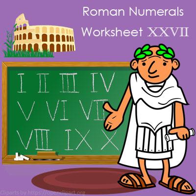 Roman Numerals Worksheet 27 Roman Numerals Worksheet 27
