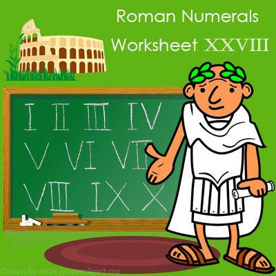 Roman Numerals Worksheet 28 Roman Numerals Worksheet 28