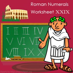 Roman Numerals Worksheet 29 Roman Numerals Worksheet 29