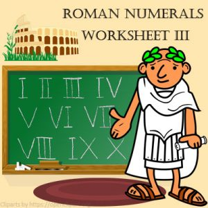 Roman Numerals Worksheet 3 Roman Numerals Worksheet 3