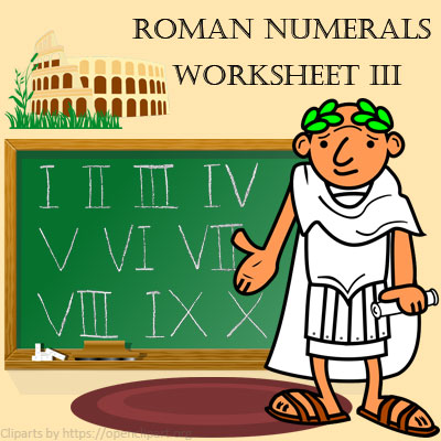 Roman Numerals Worksheet 3