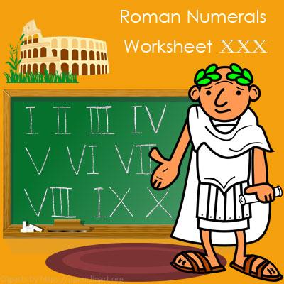 Roman Numerals Worksheet 30 Roman Numerals Worksheet 30