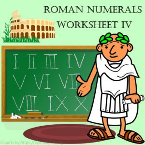 Roman Numerals Worksheet 4 Roman Numerals Worksheet 4