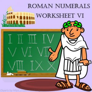 Roman Numerals Worksheet 6 Roman Numerals Worksheet 6
