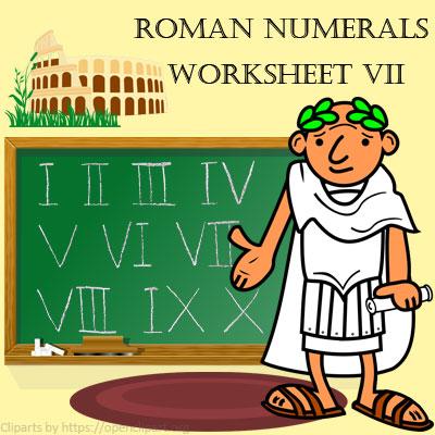 Roman Numerals Worksheet 7 Roman Numerals Worksheet 7