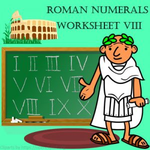 Roman Numerals Worksheet 8 Roman Numerals Worksheet 8