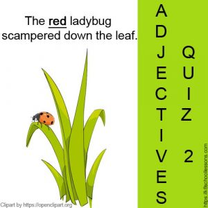 Adjectives Quiz 2 Adjectives Quiz 2