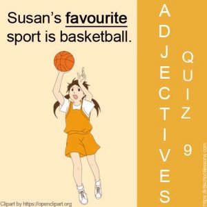 Adjectives Quiz  9 Adjectives Quiz  9