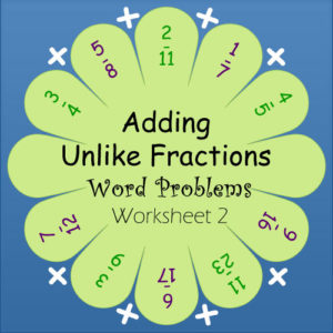 Unlike Fractions Addition Word Problems Unlike Fractions Addition Word Problems