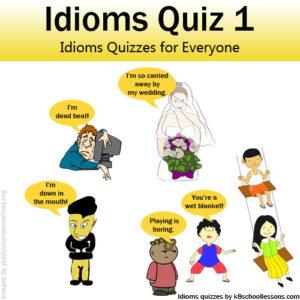 Idioms Quiz 1 Idioms Quiz 1