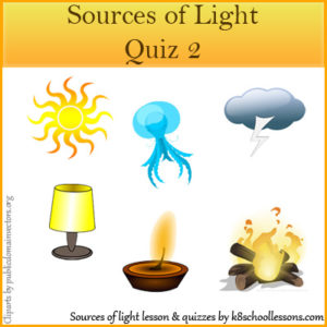 Sources of Light Quiz 2 Sources of Light Quiz 2