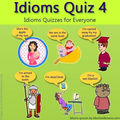Idioms Quiz 4