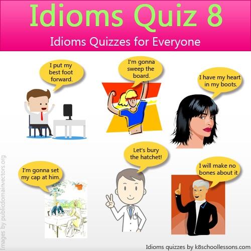 Idioms Quiz 8
